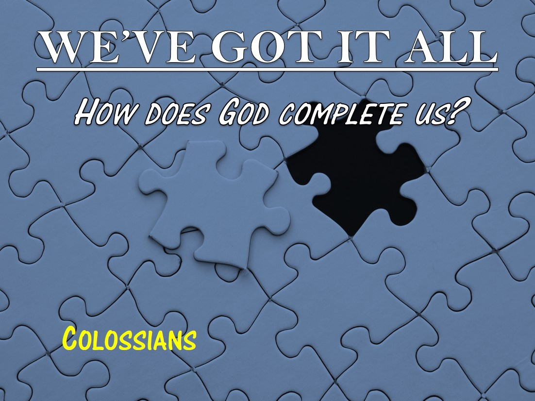 Colossians - we've got it all