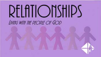 Relationships - living with the people of God